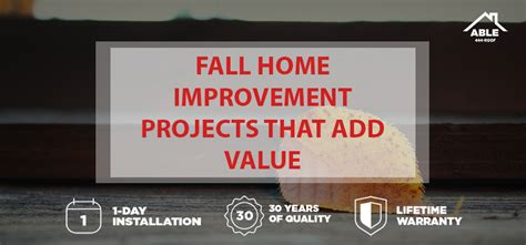 These Home Improvements Add Value Fall Home Improvement Projects That Add Value Able Roof
