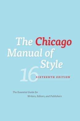 the chicago manual of style 16th edition university of the chicago manual of style 16th edition edition 16 by
