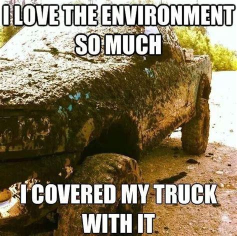 Mud Run Meme - 18 best trucks images on pinterest cars diesel quotes
