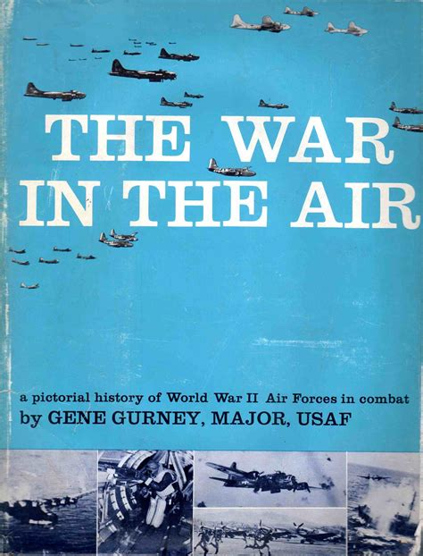 the air war from the cockpit books the war in the air a pictorial history of world war ii air