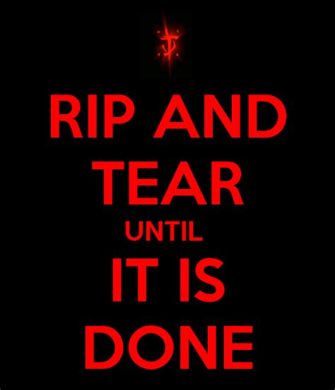 It Is Done rip and tear until it is done poster yveswheeler keep