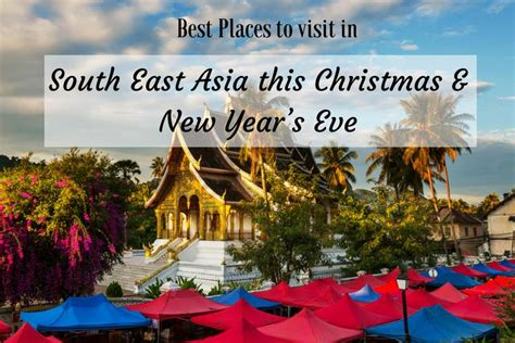 places  visit  south east asia  christmas