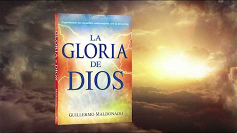 libro la gloria de dios la gloria de dios libro por guillermo maldonado youtube