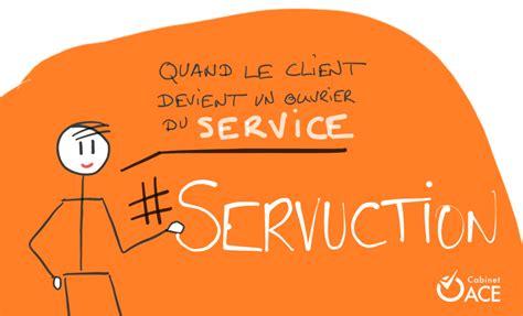 Qu Est Ce Qu Un Cabinet De Conseil by La Servuction Qu Est Ce Que C Est Cabinet Ace
