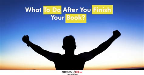 after you a novel what to do after you finish your book writer s org