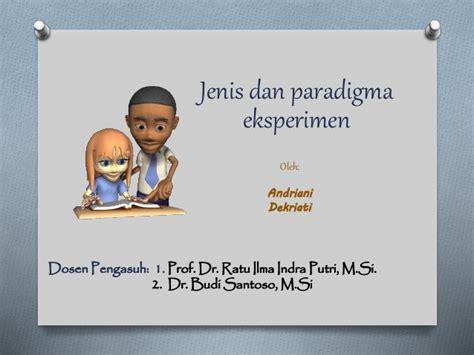 Indra Tualang Si Doktor Kopi jenis dan paradigma eksperimen