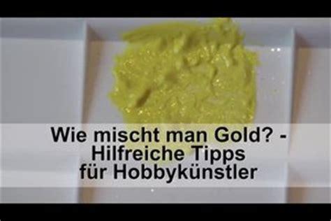 Gold Farbe Mischen by Wie Mischt Gold Hilfreiche Tipps F 252 R