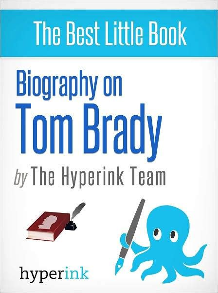 tom brady a biography books biography of tom brady by the hyperink team nook book