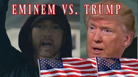 eminem vs trump eminem vs trump national anthem how do you music