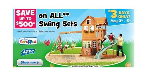 toys r us swing set coupon toys r us canada up to 500 off swing sets