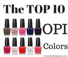 top 10 opi colors nail for beginners