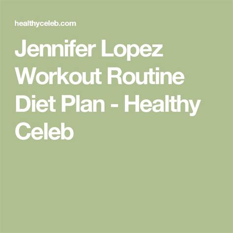 jennifer lopez healthy celeb best 25 jennifer lopez diet ideas on pinterest jennifer