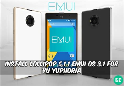 theme emui 3 1 lollipop install lollipop 5 1 1 emui os 3 1 for yu yuphoria