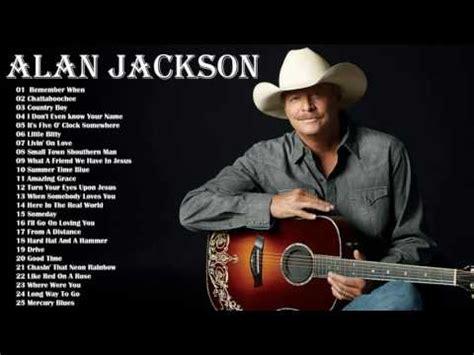 the best of alan jackson alan jackson greatest hits alan jackson best songs