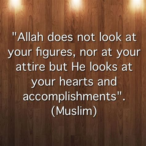 This Does Not Look 49 by Quot Allah Does Not Look At Your Figures Nor At Your Attire