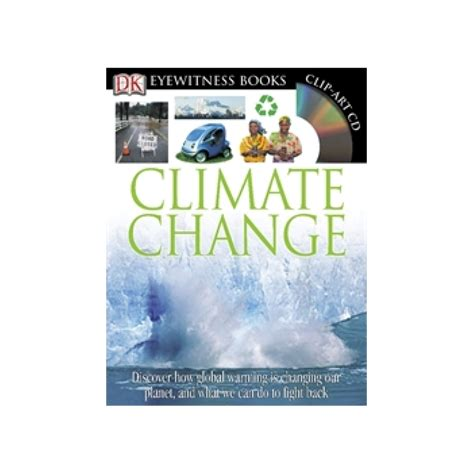 a change of climate books climate change eyewitness book global warming book
