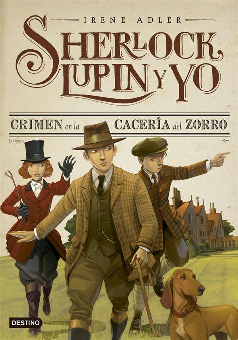 libro sherlock lupin y yo crimen en la cacer 237 a del zorro quot sherlock lupin y yo 9 quot adler irene minotauro 183 librer 237 a