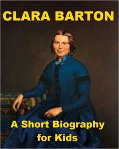 short biographies for kids on pinterest biography clara barton a short biography for kids by nell madden