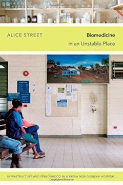 an anthropology of biomedicine books street s biomedicine in an unstable place