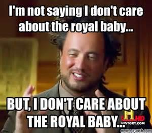 Care Meme - don t care about the royal baby