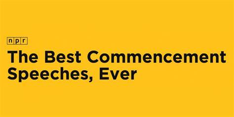 best speech npr launches database of best commencement speeches