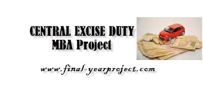 Central Mba by Central Excise Duty Mba Project Report Free Year
