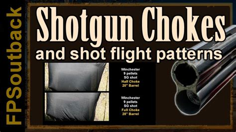 youtube shotgun pattern shotgun chokes and shot flight patterns youtube