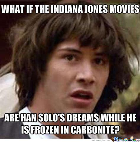 Indiana Jones Meme - indiana jones by retiliatorx meme center