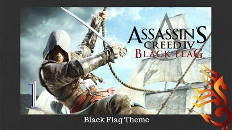 assassins creed 4 black flag theme assassin s creed iv black flag theme