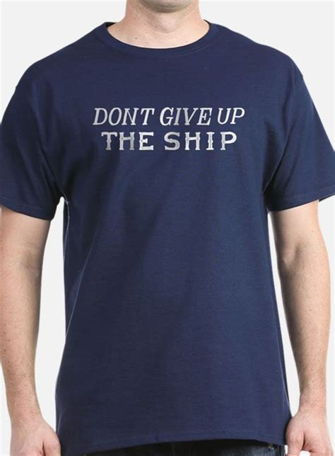 T Shirt Armour Dont Give Up The Ahip High Quality don t give up the ship don t give up the ship t shirts shirts tees custom don t give up the