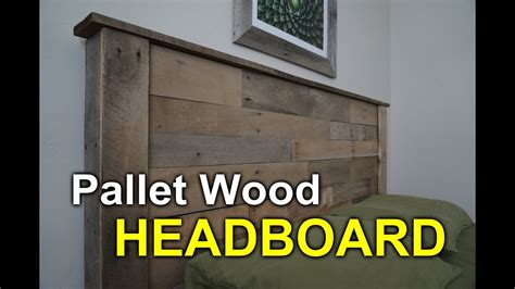 rustic headboard  pallets   youtube
