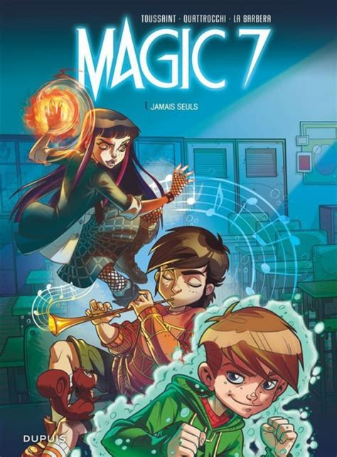 Magic 7 Tome 1 Jamais Seuls Kid Toussaint Amp Giuseppe