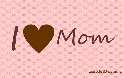 love  mom desktop wallpapers desktop background
