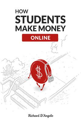 How To Make Money Online As A Student - informative new book reveals how students make money online