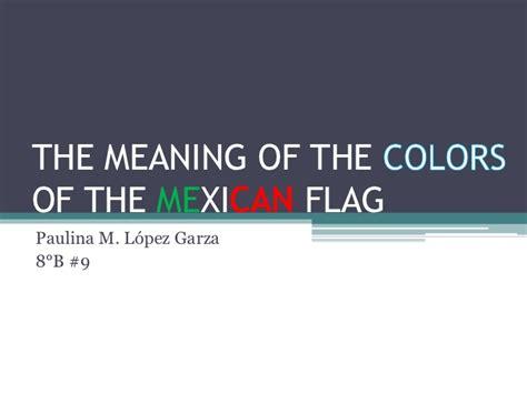 meaning of color 1 the meaning of color of the mexican flag