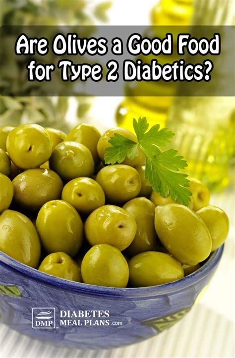 Olive For Health And by Olives And Type 2 Diabetes