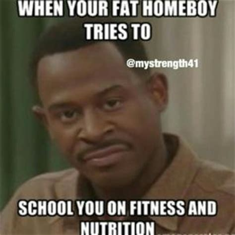 Martin Lawrence Meme - when your fat homeboy tries toschool you on fitness and