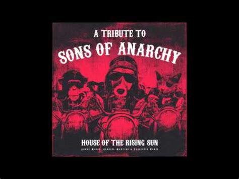house of the rising son a tribute to sons of anarchy house of the rising sun