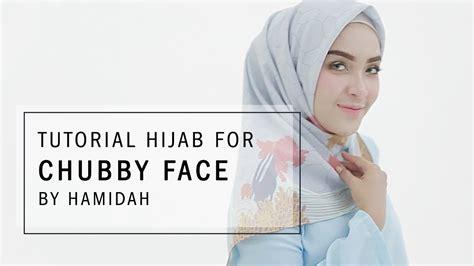 tutorial hijab hamidah rachmayanti tutorial hijab 2017 tutorial hijab untuk pipi tembem by