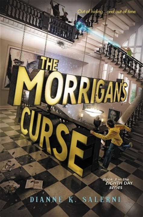 the eighth day a novel books the morrigan s curse eighth day 3 by dianne k salerni