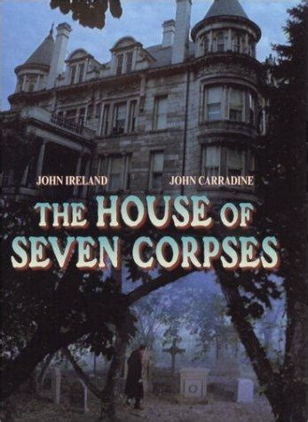 the house of seven corpses the house of seven corpses 1974 filmaffinity