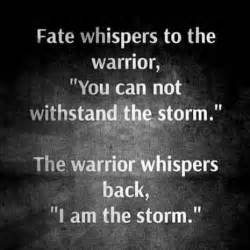 tattoo quotes for warriors i am the storm wit wisdom and inspiration pinterest