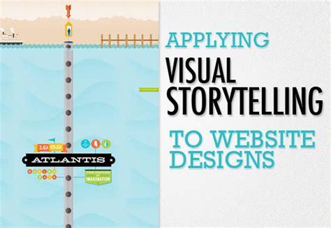design is storytelling applying visual storytelling to website designs