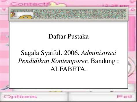 Administrasi Sekolah Dan Manajemen Kelas Sudarwan Danim Pustaka Setia 11 yeni andrianti 06111404011