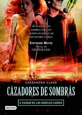 libro cazadores de sombras 4 there we go cazadores de sombras 161 saga con pel 237 cula