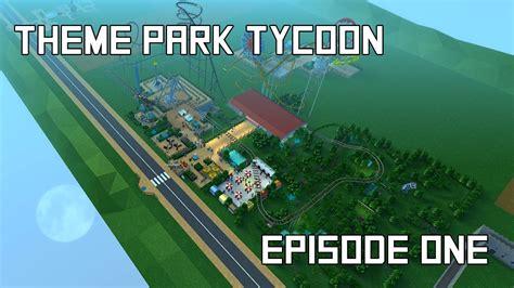 theme hotel ep 1 theme park tycoon episode 1 youtube