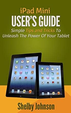 owners manual must tips and tricks for using your personal assistant to its fullest how to guide for echo show echo plus echo dot and echo look books mini user s manual simple tips and tricks to unleash