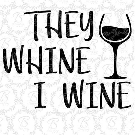 wine glass sayings svg they wine i wine svg wine svg wine glass svg funny svg