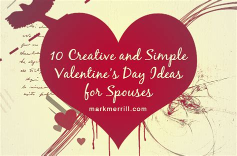creative valentines day ideas for 10 creative and simple s day ideas for spouses