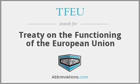 treaties of the european union tfeu treaty on the functioning of the european union